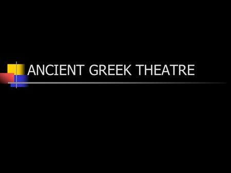 ANCIENT GREEK THEATRE. Theatre and Drama in Ancient Greece The Greek's history began around 700 B.C. with festivals honouring their many gods. One god,