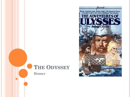 T HE O DYSSEY Homer. M YTHOLOGY The group of stories (folklore/legends) associated with a culture Believed to be true Explains natural events that were.