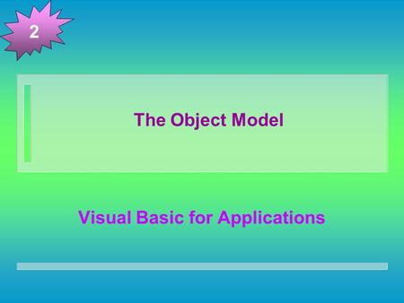 The Object Model Visual Basic for Applications 2.