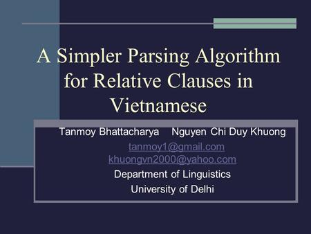 A Simpler Parsing Algorithm for Relative Clauses in Vietnamese Tanmoy Bhattacharya Nguyen Chi Duy Khuong