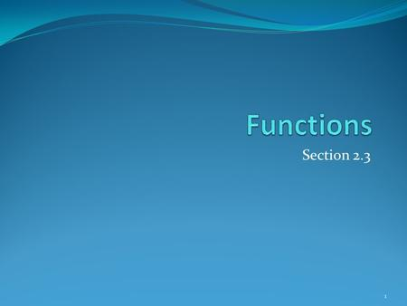 Functions Section 2.3.