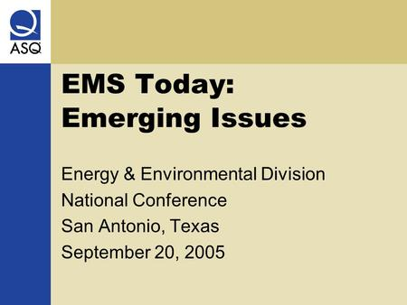 EMS Today: Emerging Issues Energy & Environmental Division National Conference San Antonio, Texas September 20, 2005.
