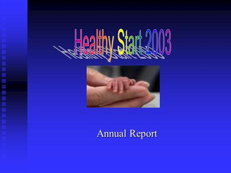 Annual Report. Active Clients Women 678 Infants (<2 year) 474 Total 1142.