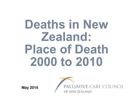 Deaths in New Zealand: Place of Death 2000 to 2010 May 2014.