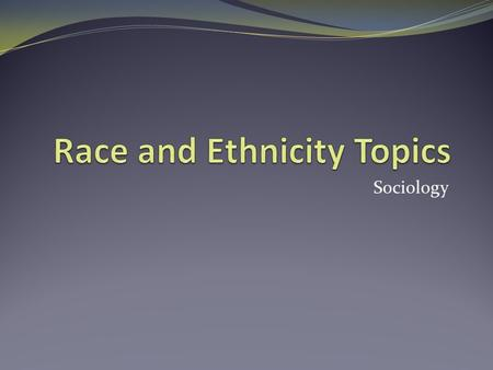 Sociology. U.S. Racial-Ethnic Groups Figure 12.5 on page 331 What do you see about the racial-ethnic makeup of the U.S. from this figure? Do the numbers.
