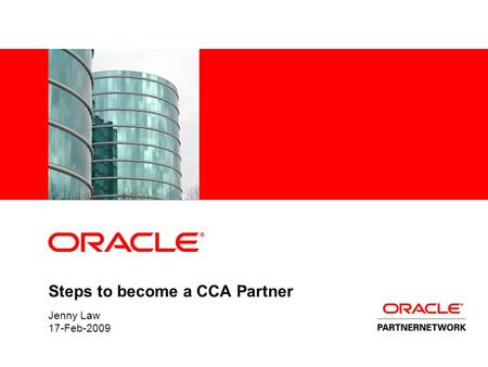 Steps to become a CCA Partner Jenny Law 17-Feb-2009.