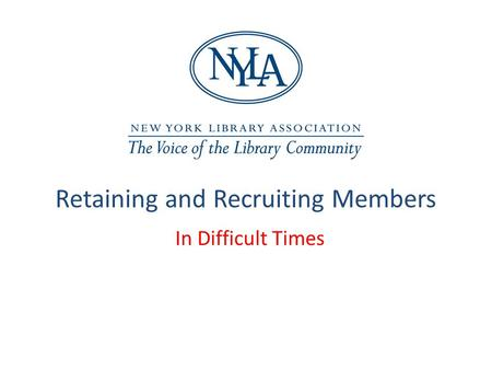 Retaining and Recruiting Members In Difficult Times.