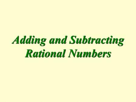 Adding and Subtracting Rational Numbers. The term, Rational Numbers, refers to any number that can be written as a fraction. This includes fractions that.