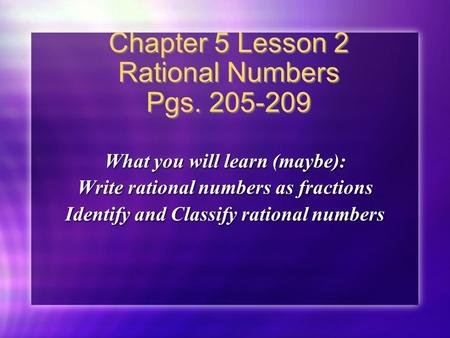 Chapter 5 Lesson 2 Rational Numbers Pgs