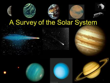 A Survey of the Solar System. Geocentric vs. Heliocentric.