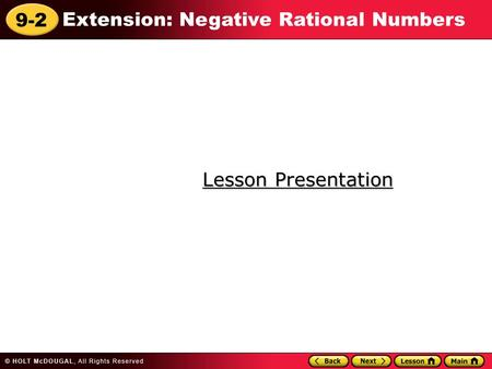 9-2 Extension: Negative Rational Numbers Lesson Presentation Lesson Presentation.