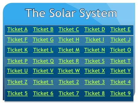 Ticket A 99 percent of the solar system's mass is in the what. Click here for answer.