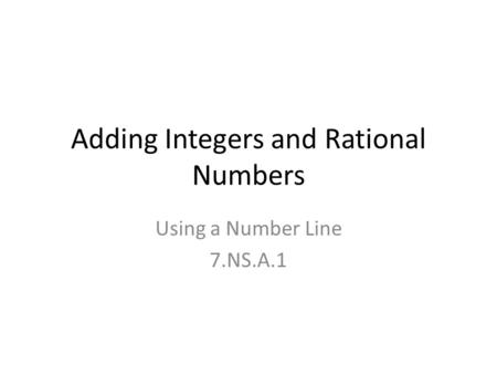 Adding Integers and Rational Numbers Using a Number Line 7.NS.A.1.