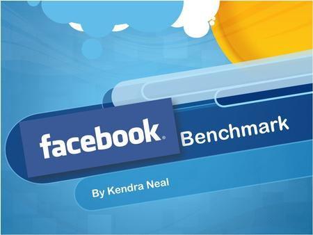 Benchmark By Kendra Neal. What is Facebook? Facebook is a social network service and website launched in February 2004 that is operated and privately.