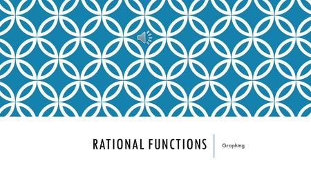 RATIONAL FUNCTIONS Graphing The Rational Parent Function's Equation and Graph: The Rational Parent Function's Equation and Graph:. The graph splits.