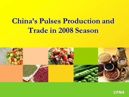 CFNA China's Pulses Production and Trade in 2008 Season.