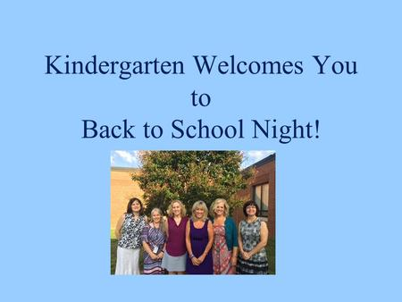 Kindergarten Welcomes You to Back to School Night!
