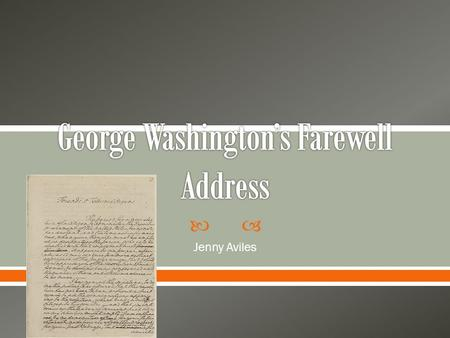  Jenny Aviles.  Speaker: George Washington o First president of the United States o Served from 1789-1797 o Served in the Virginia House of Burgesses.