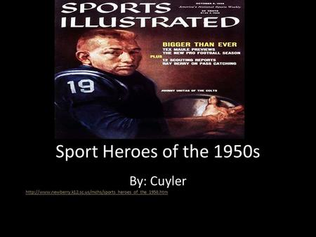 Sport Heroes of the 1950s By: Cuyler
