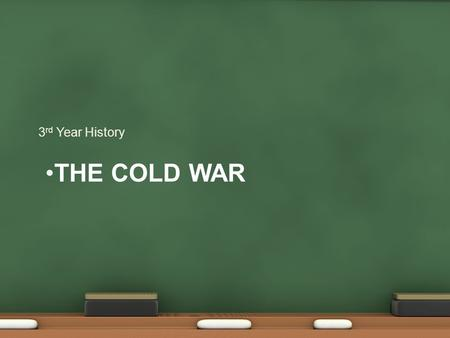 THE COLD WAR 3 rd Year History. Causes of the Cold War Political differences Disagreements during WW2. The US slow to open 'second front'. 27 m Russians.
