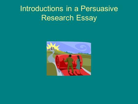 Introductions in a Persuasive Research Essay. The Hook As you already know, a hook is an attention grabber that grabs the attention of the reader. In.