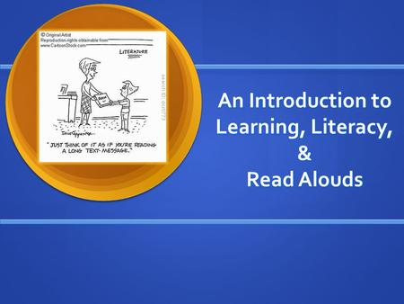 An Introduction to Learning, Literacy, & Read Alouds.