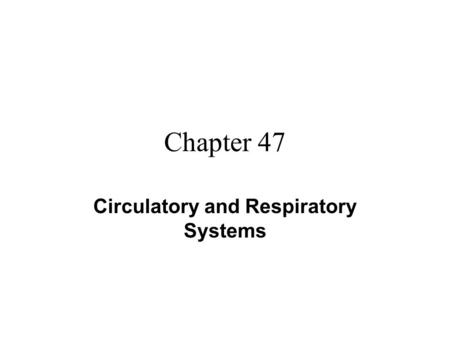 Chapter 47 Circulatory and Respiratory Systems. Electrocardiogram.