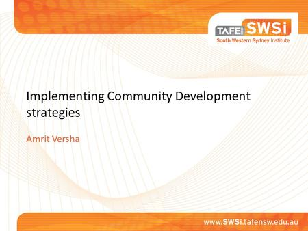 Implementing Community Development strategies Amrit Versha.
