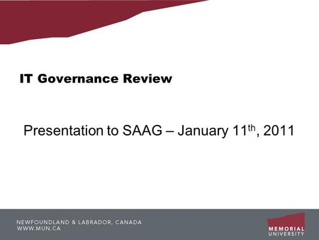 IT Governance Review Presentation to SAAG – January 11 th, 2011.
