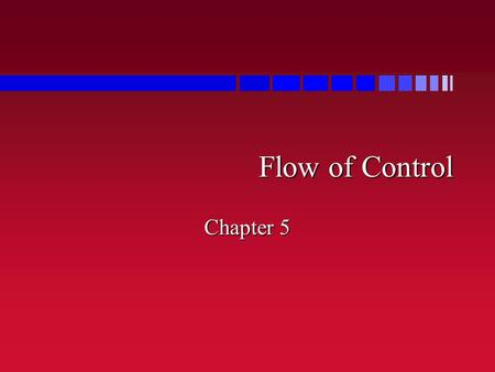 Flow of Control Chapter 5. Flow of Control n What order computer uses to get answers –sub-goal ordering –clause ordering n Prolog flow-of-control –sequence.