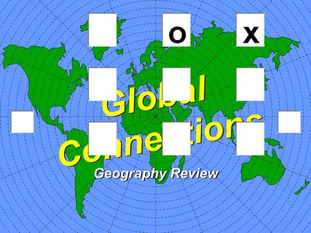 Global Connections Geography Review O'sX's QA Round One Select a location. RUSSIACANADAARAB EMIRATES CENTRAL AFRICAUNITED STATESGERMANY SPAINUNITED KINGDOMCHINA.
