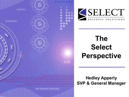 The Select Perspective Hedley Apperly SVP & General Manager.