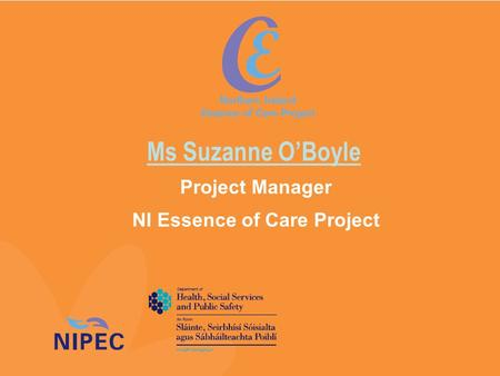 Ms Suzanne O'Boyle Project Manager NI Essence of Care Project.