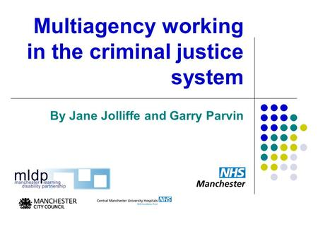 Multiagency working in the criminal justice system By Jane Jolliffe and Garry Parvin.
