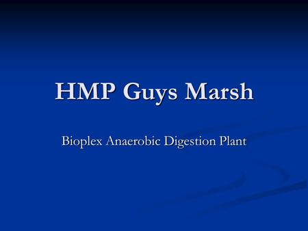 HMP Guys Marsh Bioplex Anaerobic Digestion Plant.