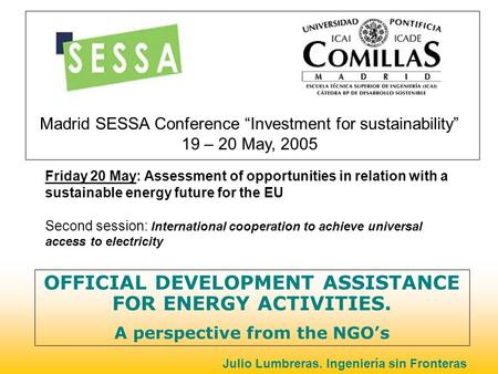 "OFFICIAL DEVELOPMENT ASSISTANCE FOR ENERGY ACTIVITIES. A perspective from the NGO's Madrid SESSA Conference ""Investment for sustainability"" 19 – 20 May,"