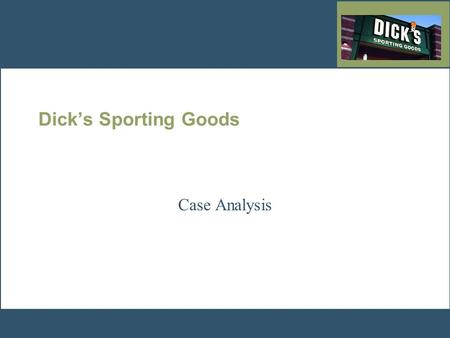 Dick's Sporting Goods Case Analysis.