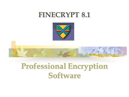 Professional Encryption Software FINECRYPT 8.1. Contents Introduction Introduction Features Features Installation Installation Tests Tests Results Results.