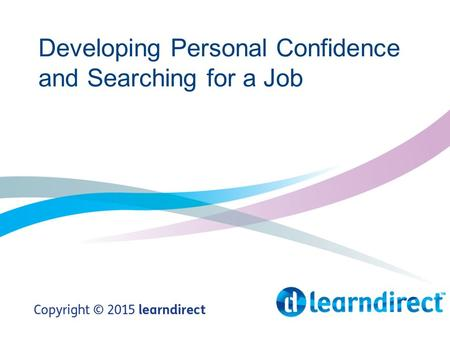 Developing Personal Confidence and Searching for a Job.