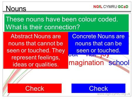 NGfL CYMRU GCaD www.ngfl-cymru.org.uk Nouns These nouns have been colour coded. What is their connection? love car wisdom aeroplane anger sorrow table.