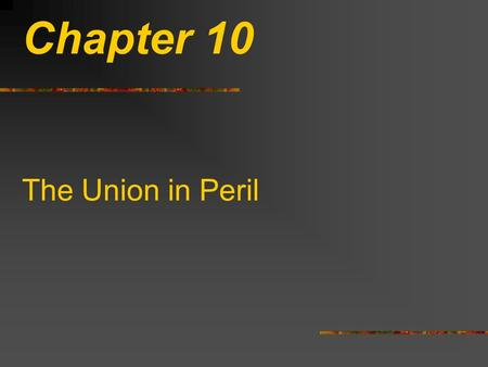 Chapter 10 The Union in Peril. Economic Differences in North and South South Agriculture Slavery Wealthy Small Population North Manufacturing Anti-Slavery.
