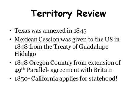Territory Review Texas was annexed in 1845