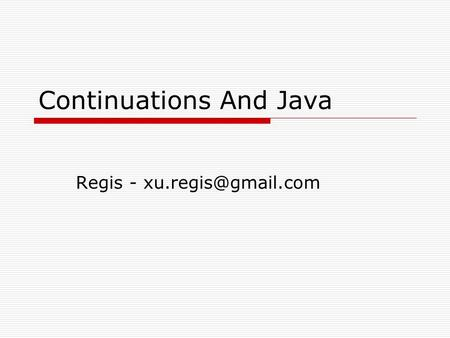 Continuations And Java Regis -