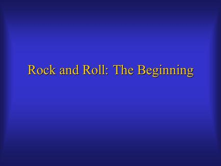 Rock and Roll: The Beginning. What was the first rock and roll record? Qualifications: -Heavy backbeat -Heavy backbeat -Even eight-beat style beat -Even.