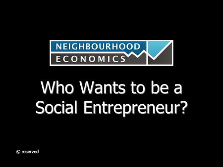 Who Wants to be a Social Entrepreneur? © reserved.