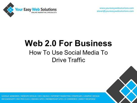 Web 2.0 For Business How To Use Social Media To Drive Traffic.