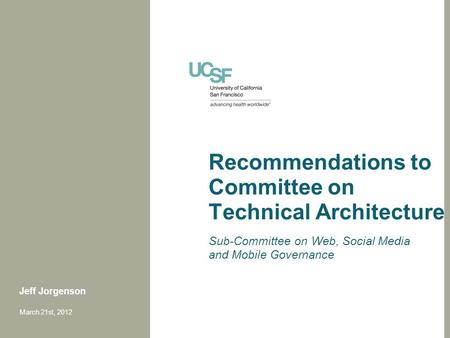 Recommendations to Committee on Technical Architecture Sub-Committee on Web, Social Media and Mobile Governance Jeff Jorgenson March 21st, 2012.