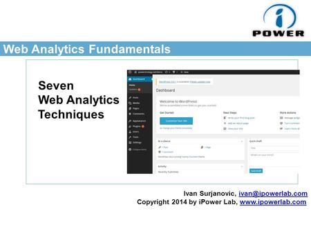 Web Analytics Fundamentals Seven Web Analytics Techniques Ivan Surjanovic, Copyright 2014 by iPower Lab,