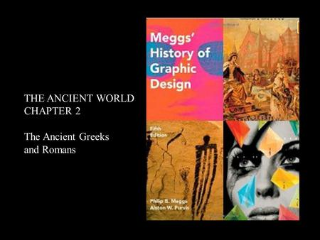 THE ANCIENT WORLD CHAPTER 2 The Ancient Greeks and Romans.