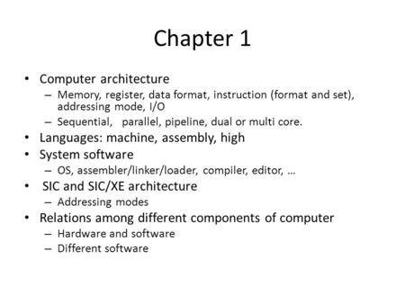 Chapter 1 Computer architecture Languages: machine, assembly, high